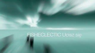 FISHECLECTIC Ucisz się
