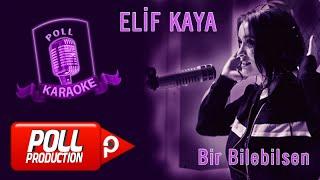 Elif Kaya - Bir Bilebilsen - (Official Karaoke)