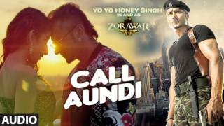 CALL AUNDI Full Song ringtone from ZORAWAR Yo Yo Honey Singh