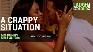 A Crappy Situation | Mo Funny Mo Laughs | LOL Network