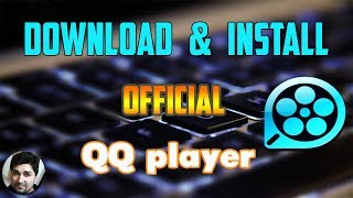 How to download QQ player ǀ Official English Version