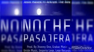 Joshi Mayek Ft. Arkiyel The Boy  - Noche Pasajera  [Audio Official]