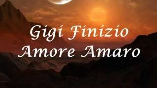 Gigi Finizio-Amore Amaro (+ Testo)