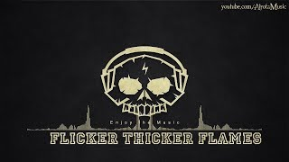 Flicker Thicker Flames by Lvly - [Beats Music]