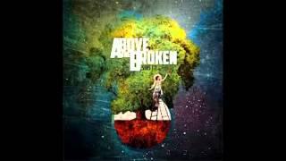 Above The Broken -