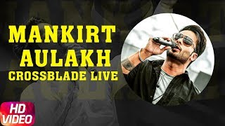 Mankirt Aulakh | Live At Jaipur | Gaana Crossblade Music Festival | Speed Records
