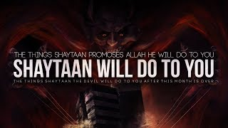 Things Shaytaan Will Do To You After Ramadan