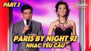 """Paris By Night 92 """"Nhạc Yêu Cầu"""" (Full Program - Part 2 of 2)"""