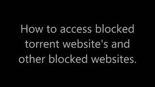2016: How to get access to blocked torrent website's