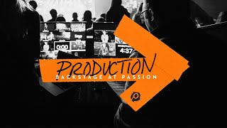Production: Backstage at Passion 2019 Ep. 4