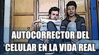 AUTOCORRECTOR DEL CELULAR EN LA VIDA REAL /CARLOS BETANCOURT