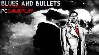 Blues and Bullets Episode 1 Gameplay (PC HD)