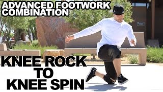 How To Breakdance | Advanced Footwork | Knee Rock to Knee Spin