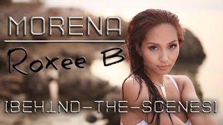 Roxee B - Morena [Behind-the-Scenes]