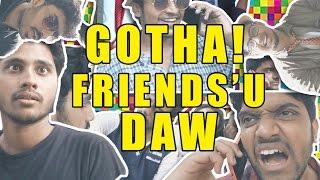 Gotha! Friends'u Daw | Types Of Friends (Censored Version) | Paracetamol Paniyaram