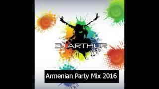 Armenian Party Mix 2016-Dj Arthur