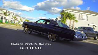 Trabass - Get High feat. El Capiitan - (Official Video)