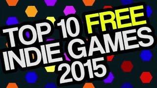 Top 10 Free Indie Games 2015