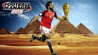 Can Egypt Win the World Cup? | Part 1 | Football Manager 2018 Experiment