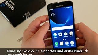Samsung Galaxy S7 einrichten und erster Eindruck