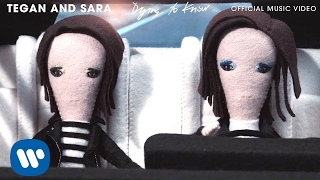 Tegan And Sara - Dying to Know [OFFICIAL MUSIC VIDEO]