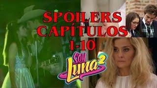 SPOILERS CONFIRMADOS PRIMEROS 10 CAPITULOS SOY LUNA 2