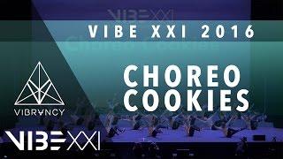 Choreo Cookies | VIBE XXI 2016 [@VIBRVNCY 4K] @choreocookies #VIBEXXI