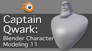 Captain Qwark: Blender Character Modeling 11 of 22