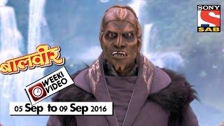 WeekiVideos | Baalveer | 05 September to 09 September 2016