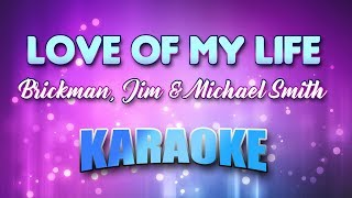 Brickman, Jim & Michael Smith - Love Of My Life (Karaoke & Lyrics)