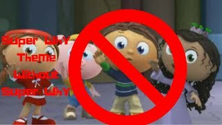 The Super Why Theme Song Without Super Why