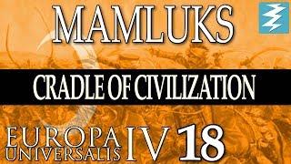 THE END OF THE OTTOMANS [18] - MAMLUKS - Cradle of Civilization EU4 Paradox Interactive