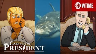 Trump And Putin Watch Shark Week | Our Cartoon President | SHOWTIME