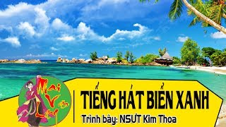 [Hát Chèo 2017] Tiếng Hát Biển Xanh - NSƯT Kim Thoa