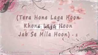 Tariq Jee Tera Hone Laga Hoon [FULL SONG] Lyrics Ajab Prem Ki Gajab Kahani [HD].flv