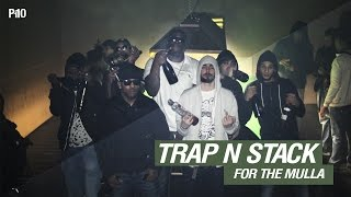 P110 - Trap N Stack - For The Mulla [Net Video]