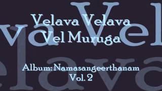 Velava Velava Vel Muruga (Namasankeerthanam)   Manjapra Mohan