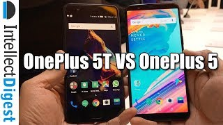 OnePlus 5T Hands On And Comparison With OnePlus 5- OnePlus 5T Vs OnePlus 5 | Intellect Digest
