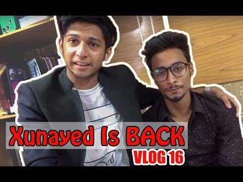 Xunaed Is BACK || VLOG 16 || TAWHID AFRIDI || NEW VIDEO 2017