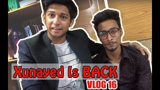 Xunaed Is BACK || VLOG 16 || TAWHID AFRIDI || NEW VIDEO 2017