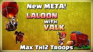 New TH12 META: LALOON with VALK | After JUNE Update | TH12 War Strategy #09 | COC 2018 |