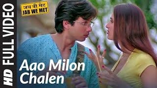 Jab We Met Full Song Aao Milo Chalen | Shahid Kapoor, Kareena Kapoor