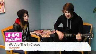"J-14 Exclusive: We Are The In Crowd Performs ""Rumor Mill"""