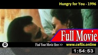 Watch: Hungry for You (1996) Full Movie Online