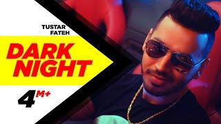 Dark Night (Full Song) | Tustar Ft. Fateh | Beat Minister | Latest Punjabi Song 2017 | Speed Records