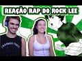 REAÇÃO ao Rap do Rock Lee (TAUZ)