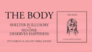 The Body - Shelter Is Illusory (Official Audio)