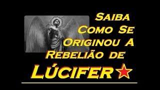 BATALHA NO CÉU - Saiba qual foi o motivo de Lúcifer o Anjo de Luz se rebelar contra Deus