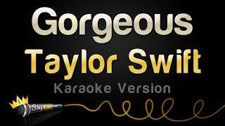Taylor Swift - Gorgeous (Karaoke Version)