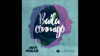 Baila Conmigo - Juan Magan feat. Luciana (AUDIO) - 2016